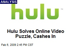 Hulu Solves Online Video Puzzle, Cashes In