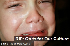 RIP: Obits for Our Culture