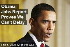 Obama: Jobs Report Proves We Can't Delay