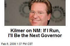 Kilmer on NM: If I Run, I'll Be the Next Governor