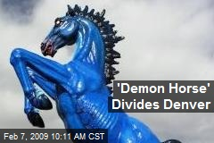 'Demon Horse' Divides Denver