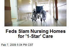 Feds Slam Nursing Homes for '1-Star' Care
