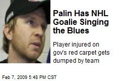 Palin Has NHL Goalie Singing the Blues