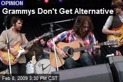 Grammys Don't Get Alternative