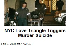 NYC Love Triangle Triggers Murder-Suicide