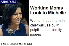 Working Moms Look to Michelle