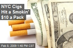 NYC Cigs Hit a Smokin' $10 a Pack