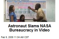 Astronaut Slams NASA Bureaucracy in Video