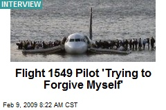 Flight 1549 Pilot 'Trying to Forgive Myself'