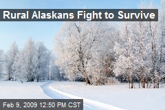 Rural Alaskans Fight to Survive
