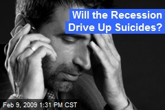 Will the Recession Drive Up Suicides?