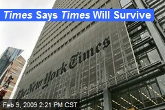 Times Says Times Will Survive