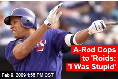 A-Rod Cops to 'Roids: 'I Was Stupid'