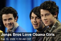 Jonas Bros Love Obama Girls
