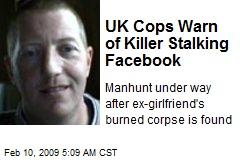 UK Cops Warn of Killer Stalking Facebook