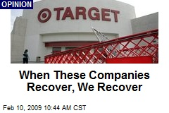 When These Companies Recover, We Recover