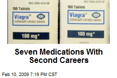 Seven Medications With Second Careers