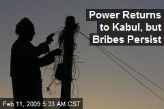 Power Returns to Kabul, but Bribes Persist