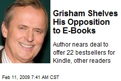 Grisham Shelves His Opposition to E-Books