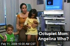 Octuplet Mom: Angelina Who?