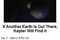 If Another Earth Is Out There, Kepler Will Find it