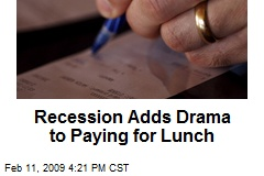 Recession Adds Drama to Paying for Lunch