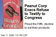 Peanut Corp Execs Refuse to Testify to Congress