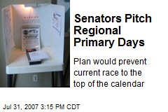 Senators Pitch Regional Primary Days