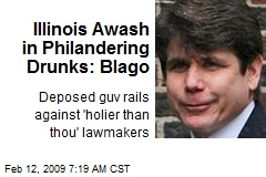 Illinois Awash in Philandering Drunks: Blago