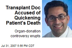 Transplant Doc Accused of Quickening Patient's Death