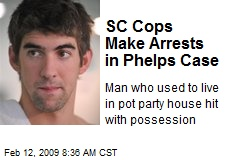SC Cops Make Arrests in Phelps Case