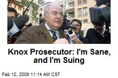 Knox Prosecutor: I'm Sane, and I'm Suing