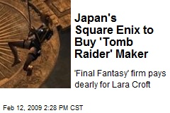 Japan's Square Enix to Buy 'Tomb Raider' Maker