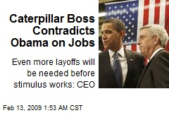 Caterpillar Boss Contradicts Obama on Jobs