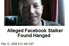 Alleged Facebook Stalker Found Hanged