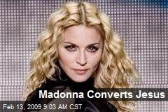 Madonna Converts Jesus