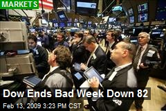Dow Ends Bad Week Down 82