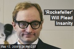 'Rockefeller' Will Plead Insanity