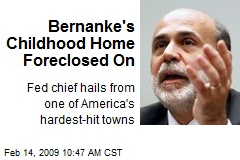 Bernanke's Childhood Home Foreclosed On