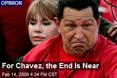 For Chavez, the End Is Near