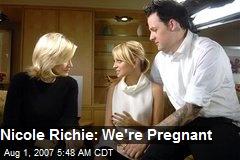 Nicole Richie: We're Pregnant
