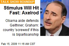 Stimulus Will Hit Fast: Axelrod