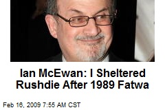Ian McEwan: I Sheltered Rushdie After 1989 Fatwa