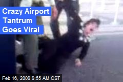 Crazy Airport Tantrum Goes Viral