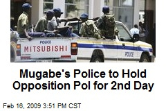Mugabe's Police to Hold Opposition Pol for 2nd Day