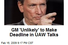 GM 'Unlikely' to Make Deadline in UAW Talks