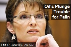Oil's Plunge Trouble for Palin