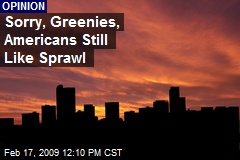 Sorry, Greenies, Americans Still Like Sprawl