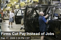 Firms Cut Pay Instead of Jobs