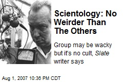 Scientology: No Weirder Than The Others